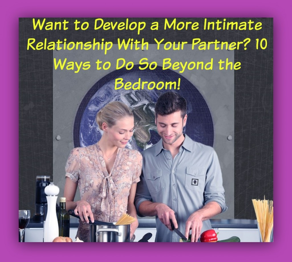 How To Create A Stronger Bond With Your Partner: 10 Ways