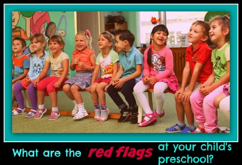 Red Flags at Your Child's Preschool: 5 Things That Should Concern Parents