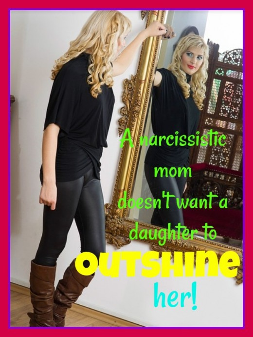 A narcissistic mother boosts her ego by comparing herself to her daughter and finding herself superior.