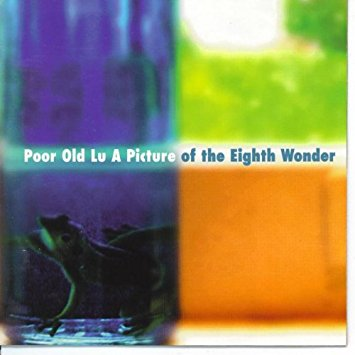 """A Picture of the Eighth Wonder"" by Poor Old Lu"