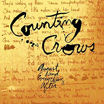 """August and everything after"" by the Counting Crows"