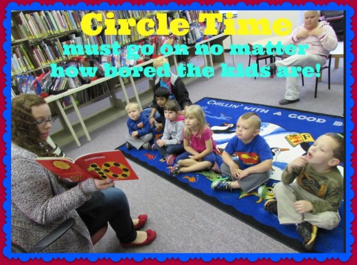 "Teachers get to shine during ""Circle Time,"" but the kids are bored. If only they got as much from it as teachers do!"
