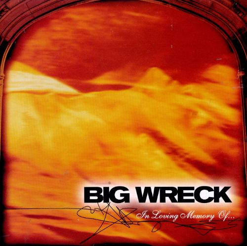 """In Loving Memory Of..."" by Big Wreck"