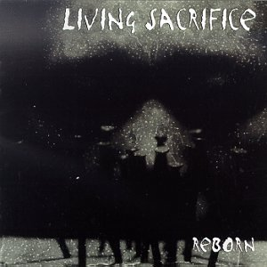 """Reborn"" by Living Sacrifice"