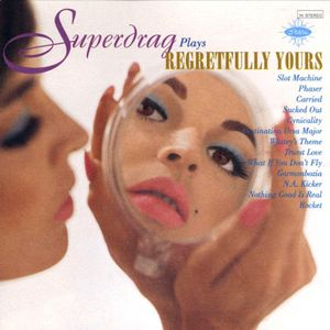 """Regretfully Yours"" by Superdrag"