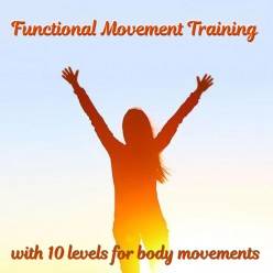10 Levels for Body Movements with Functional Movement Training