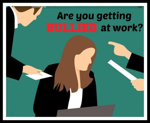 Bullying in the Worplace: 7 Surprising Reasons Why You May Be a Target