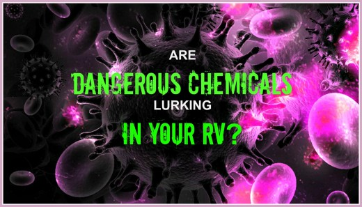 If you get sick when RVing, it's possible that dangerous chemicals are to blame.
