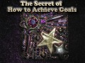The Secret of How to Achieve Goals