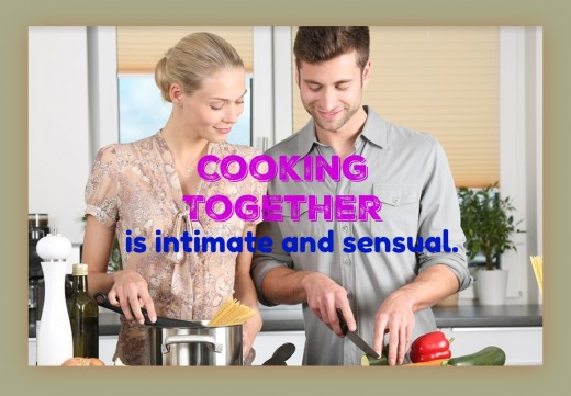 Intimacy involves a lot more than having sex. It can be found in the kitchen as well as the bedroom.