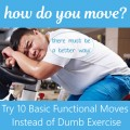 10 Functional Fitness Moves (Instead of Dumb Exercise)