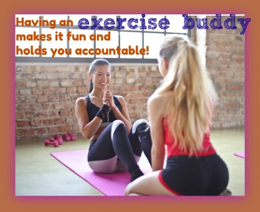When you have a lot of weight to lose, you need to make it fun and an exercise buddy can help. She'll keep you on track even when you want to give up.