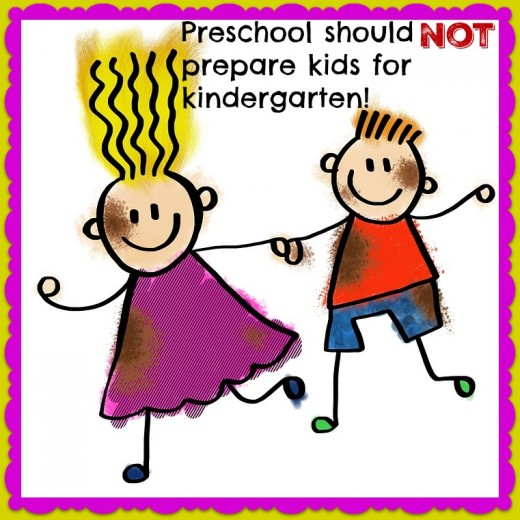 Preschool should not be reduced to a period of preparation for kindergarten. Preschool is about expanding the child's world, not narrowing it!