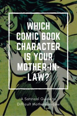 Which Comic Book Character Is Your Mother-in-Law?