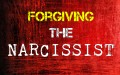 Forgiving The Narcissist