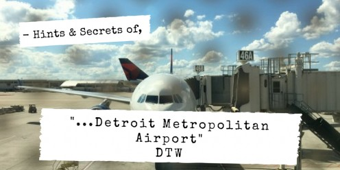 Traveler Hints and Things to Do at Detroit Metro Airport (DTW)