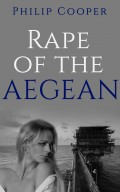 Rape of the Aegean - Chapters 4-6 - A Novel by Philip Cooper