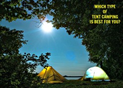 Which Type of Tent Camping Is Best for You?