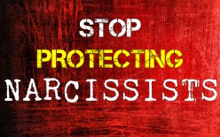 Stop Protecting The Narcissist