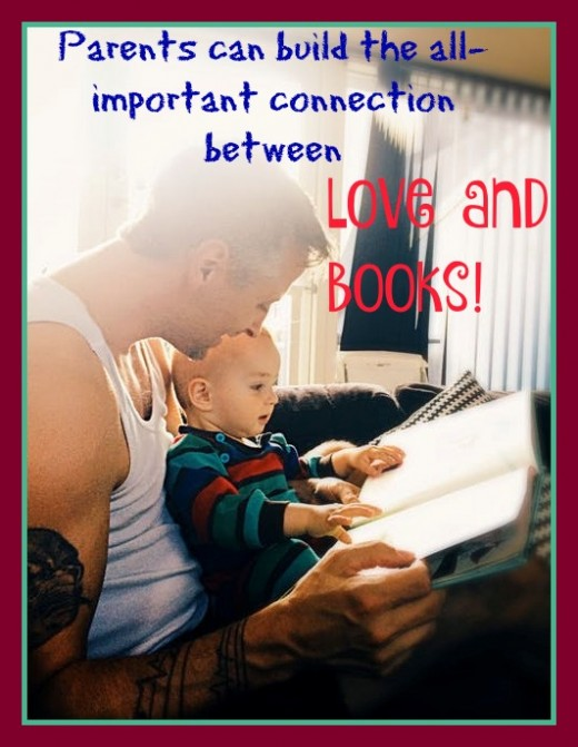 Who can better build the association between books and the feelings of  love, warmth, and security than Mom and Dad?