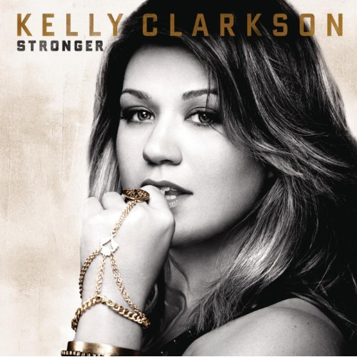 Stronger (What Doesn't Kill You) by Kelly Clarkson