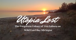 Ora Labora - A Lost Colony In Michigan's North