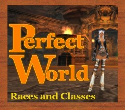 Perfect World - What Are The Races and Classes ?