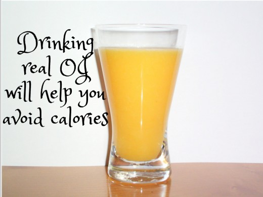 Drink real orange juice and receive vitamins and avoid unwanted calories.