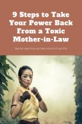 9 Steps to Take Your Power Back From a Toxic Mother-in-Law
