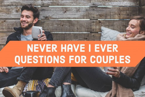 100+ Never Have I Ever Questions for Couples