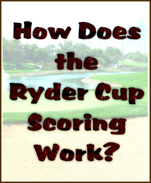 How Does the Ryder Cup Scoring Work? | HowTheyPlay