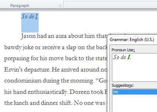 This was the suggested edit that came up in a grammar check. So do me?