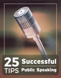 25 Tips for Successful Public Speaking
