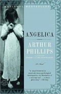 Angelica by Arthur Phillips: Book Review