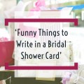 Funny Things to Write in a Bridal Shower Card