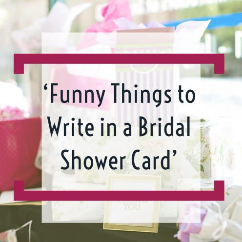 funny things to write in a bridal shower card hubpages