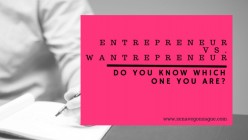 Entrepreneur Vs. Wantrepreneur: Which One Are You?