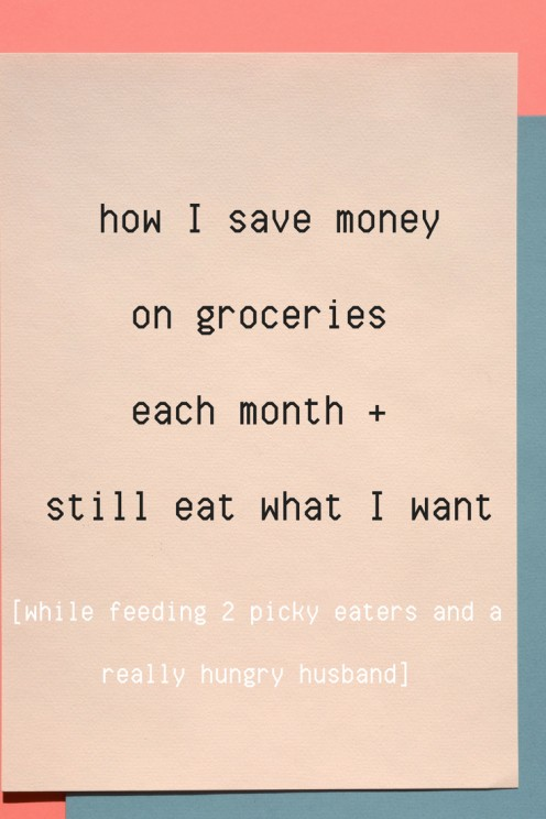 Save Money Grocery Shopping and Still Eat What You Want