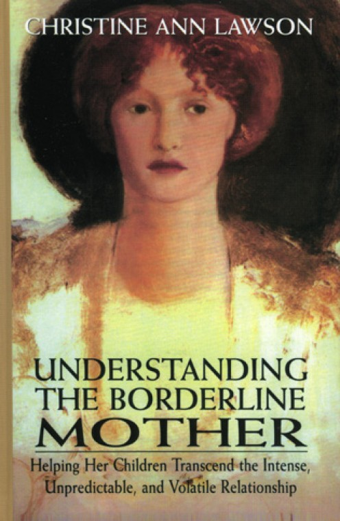 Understanding the Borderline Mother: A Book Review to Help Unravel the Mystery That Is the Borderline Ex-Wife
