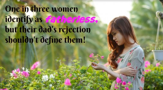A dad's absence affects a daughter in many ways. She can overcome his rejection, though, if she faces it head-on.