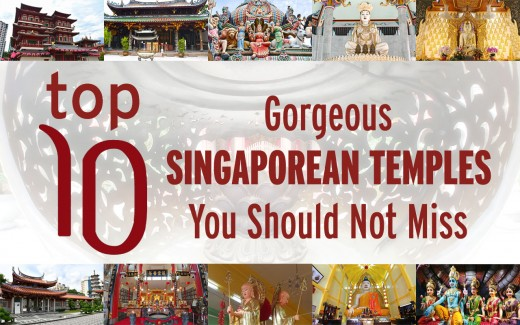 10 Spectacular temples in Singapore to spice up your Asian holiday.