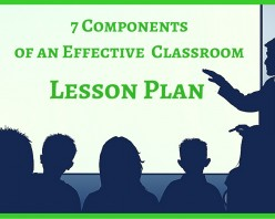 7 Components of an Effective Classroom Lesson Plan