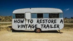 Buying and Restoring a Vintage Travel Trailer