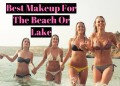 Best Makeup for the Beach or Lake