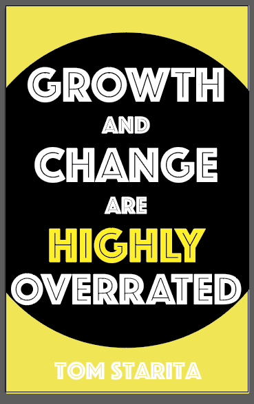 Front of the book Growth and Change Are Highly Overrated