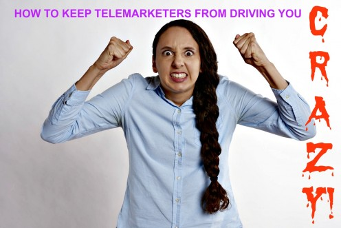 How to Keep Telemarketers From Driving You Crazy