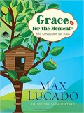 Grace for the Moment: The Best Devotional for Kids