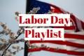 Labor Day Playlist