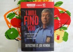 Homicide Hunter Joe Kenda's Novel, I Will Find You