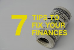 7 Tips to Fix Your Finances